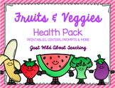 All About Fruits and Veggies {Health Pack}