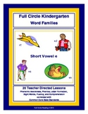 Full Circle Kindergarten Book 3 - Short Vowel e Word Families