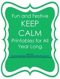 Fun and Festive KEEP CALM Printables for All Year Long
