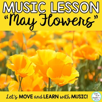 "Game Song ""May Flowers"" *Kodaly *Orff *Note Names*Color*Os"