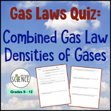 Gas Law Quiz: Combined Gas Law, Densities of Gases