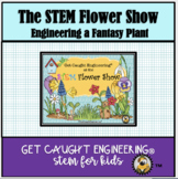 "Get Caught Engineering: ""The STEM Flower Show"" - Engineer"
