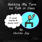 Getting My Turn to Talk in Class Social Story