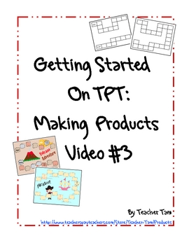 Getting Started on TPT:  Making Products Video #3