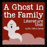 Ghost in the Family (Wright) Literature Unit/Book Club
