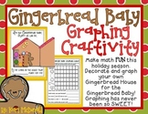 Gingerbread Baby Graphing Craftivity: A Holiday Math Activity