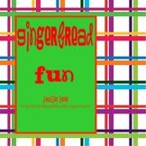 Gingerbread Fun