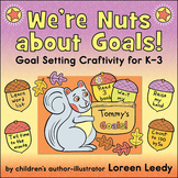 Goal Setting for K-3: We're Nuts about Goals! Squirrel & A