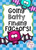 Going Batty Finding Factors!