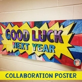 """Good Luck Next Year"" Collaboration Poster"