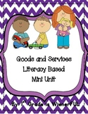 Goods and Services~ Literacy based Mini Unit