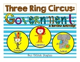 Government: A Three Ringed Review Lesson!