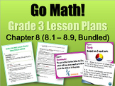 Grade 3 Go Math! Chapter 8 (Lessons 8.1-8.9 with Journal P