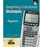 Graphing Calculator Strategies: Algebra (Physical Book)