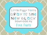Gray is the New Black FREE Fonts