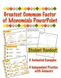 Greatest Common Factor of Monomials - PowerPoint & Handout