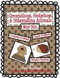 Groundhogs, Hedgehogs & Hibernating Animals Mini-Unit