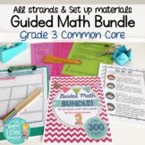 Guided Math Grade 3 Common Core ALL STRANDS BUNDLE
