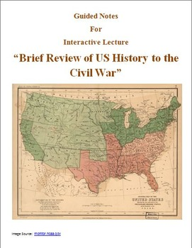 Guided Notes for Interactive Lecture:  Review of US History to Civil War