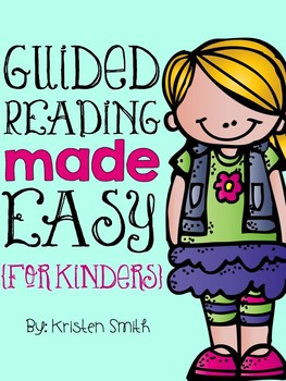 Guided Reading Made Easy {A Complete Resource} For Kinders!