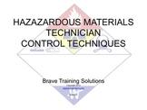 HAZMAT TECHNICIAN CONTROL TECHNIQUES (Hazardous Material)