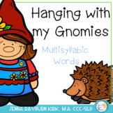 Hanging with my Gnomies: Multisyllabic Words Games