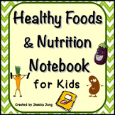 Healthy Foods & Nutrition Notebook with Activities for Kids