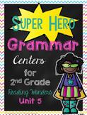 Super Hero Grammar Centers for Reading Wonders Grade 2 - Unit 5