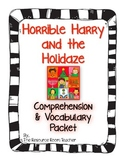 Horrible Harry and the Holidaze Comprehension & Vocab Packet
