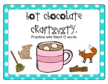 Hot Chocolate Craftivity (Short O Practice)