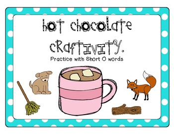 Hot Chocolate Craftivity (Short O Practice)