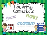 How Animals Communicate {spelling, grammar, and phonics practice}