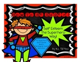 How To Be Super! Self Esteem The Superhero Way