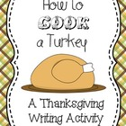 How to Cook a Turkey- A Thanksgiving Writing Activity