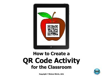 How to Create a QR Code Activity for the Classroom: User Guide
