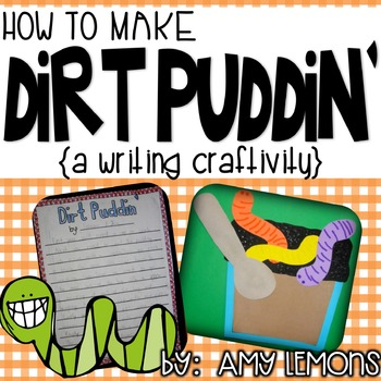 How to Make Dirt Pudding (A Writing Craftivity)