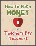 How to Make Money on TpT: Profit from YOUR Lesson Plans!