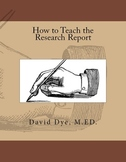 How to Teach the Research Report