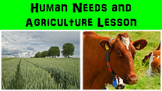 Human Needs and Agriculture Power Point with Worksheet