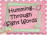 Humming Through Sight Words