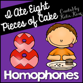 I ATE EIGHT Pieces of Cake: A Homophones Unit