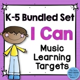 I Can Music Learning Targets: Kindergarten through Fifth G