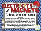 """""""I Have, Who Has"""" Electricity and Magnetism"""