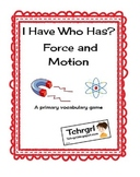 I Have Who Has? Force and Motion Early Elementary Vocabulary Game