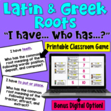 I Have... Who Has:  Greek and Latin Roots   Whole Class Ac