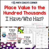 I Have/Who Has Game, Place Value to the Hundred Thousands
