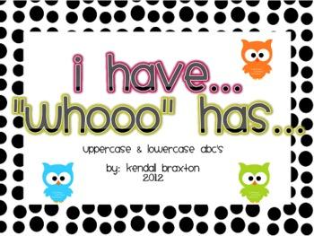 I Have....Whoooo Has? ABC's