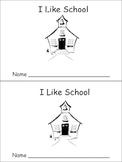 I Like School Emergent Reader- Preschool or Kindergarten