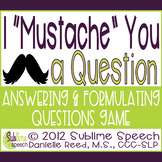 """I """"Mustache"""" You a Question: An Answering and Formulating"""