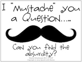 "I ""mustache"" you a question...Can you find the absurdity?"